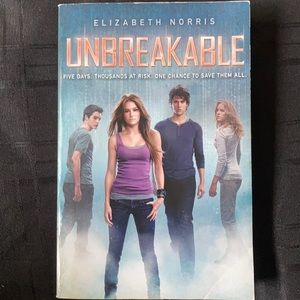 Young adult book- Unbreakable by Elizabeth Norris